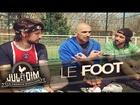 Jul et Dim - Le foot par (feat. jérome alonzo)